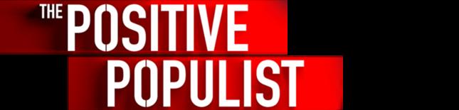 The Positive Populist