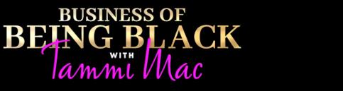 The Tammi Mac Late Show S3 E5 Will Black Capitalism Save Us? 2021-10-15