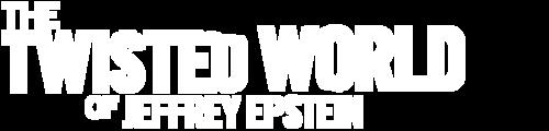 The Twisted World of Jeffrey Epstein