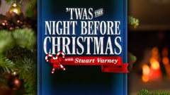 'Twas The Night Before Christmas with Stuart Varney
