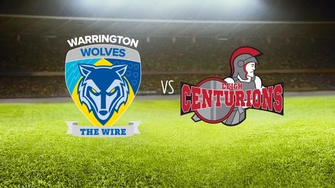 Rugby Super League - Warrington Wolves vs. Leigh Centurions 2021-06-24 seriesList