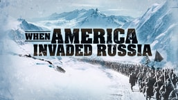 Preview When America Invaded Russia