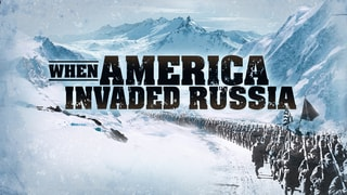 Watch When America Invaded Russia | Fox Nation
