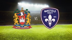Rugby Super League - Wigan Warriors vs. Wakefield Trinity