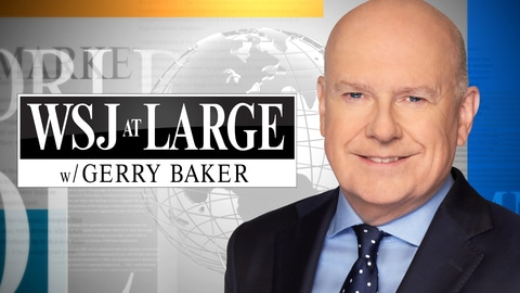 WSJ at Large With Gerry Baker E42 WSJ at Large With Gerry Baker 2021-10-15